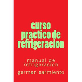 Ebook Original : Curso Practico De Refrigeracion