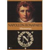 Napoleon Bonaparte - Memorias - Autores Varios