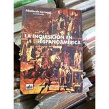 La Inquisiciòn En Hispanoamèrica, Abelardo Levaggi Impecable