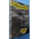 De La Ausencia A La Noche- Miguel Arteche- 1a Edición