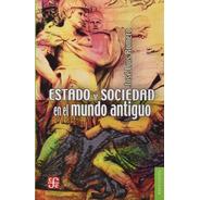 Estado Y Sociedad En El Mundo Antiguo - Jose Luis Romero