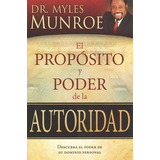 El Proposito Y Poder De La Autoridad Myles Munroe