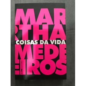 Livro Coisas Da Vida Martha Medeiros - 2016