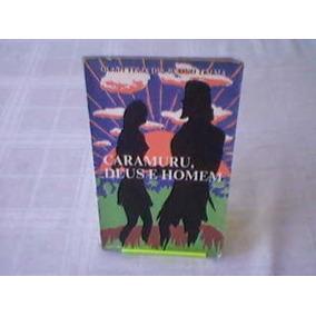 Livro Caramuru, Deus E Homem Glady Felix Del Buino Trama