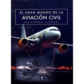 El Gran Mundo De La Aviacion Civil - Paul Eden