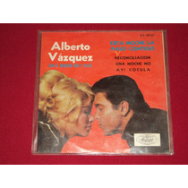 Alberto Vazquez Con El Mariachi Oro Y Plata Ep 7 45 Rpm