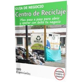 Como Poner Un Centro De Reciclaje - Guía De Negocio Rentable