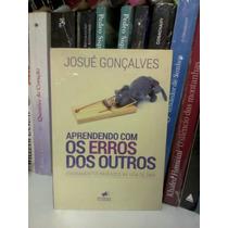 Livro Aprendendo Com Os Erros Dos Outros Josué Gonçalves