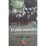 El Plan Maestro. H Pringle. Ocultismo En El Tercer Reich