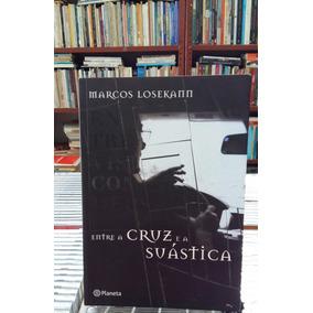 Entre A Cruz E A Suastica Marcos Losekann