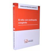 Series 2 -  El Niño Con Cardiopatía Congénita - Garrahan - E