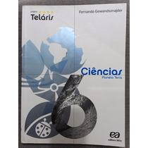 Ciências - Projeto Teláris - 6º Ano - 1ª Edição 2012
