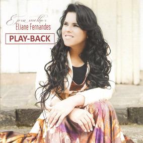 Cd Eliane Fernandes - É Pra Melhor - Playback