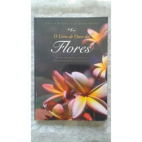 O Livro De Ouro Das Flores - Cecília Beatriz Da Veiga