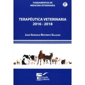 Fundamentos De Medicina Veterinaria. Terapéutica Veterinaria