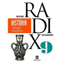 Livro Projeto Radix História 9 Cláudio Vicentino Usado
