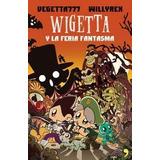 Wigetta Y La Feria Fantasma - Vegetta777 / Willyrex