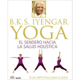 Yoga - Guia Definitiva Paso A Paso - B.k.s. Iyengar