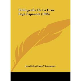 Libro Bibliografia De La Cruz Roja Espanola (1905) - Nuevo R