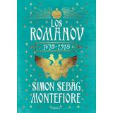 Los Romanov 1613-1918 - Simon Sebag Montefiore