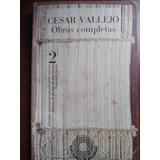 Cesar Vallejo Obras Completos Tomo 2 Cuentos Cortos Etc