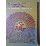 El Capital En Su Laberinto,armando Bartra,1a. Edc.2006,itaca
