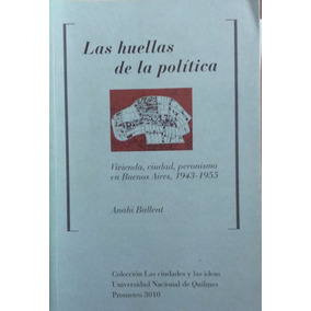 Ballent, Anahi - Las Huellas De La Politica, Vivienda,