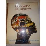 Libro La Sociedad De Consumo Biblioteca Salvat Raro