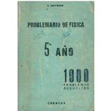Libro, Problemario Física Para 5 Año 1000 Problemas Navarro.