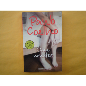 Paulo Coelho, Once Minutos, Debolsillo, México, 2012, 291 Pá