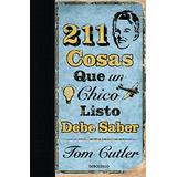 Libro, 211 Cosas Que Un Chico Listo Debe Saber De Tom Cutler