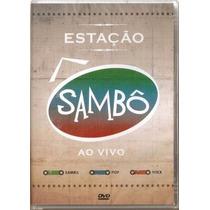 Estação Sambô Ao Vivo Dvd Lacrado Original Som Livre