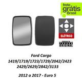 Espelho Retrovisor Elétrico Ford Cargo Pesado 12 A 17 Euro 5