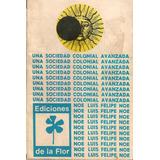Una Sociedad Colonial Avanzada 1ªed. Autografiada X Noé