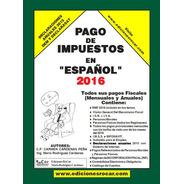 Libro Pago De Impuestos En Español 2016. Nuevo De Editorial.