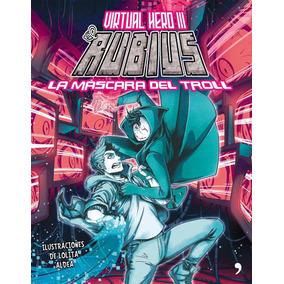 Virtual Hero 3. La Máscara Del Troll - El Rubius