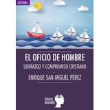 El Oficio Del Hombre - San Miguel Perez, Enrique