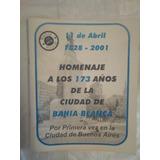 Bahìa Blanca 173 Años 1828 - 2001