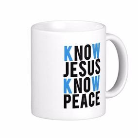 Caneca Evangelica Catolica Know Jesus Know Peace Promoção!!!