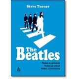 The Beatles Todas Músicas Todas As Letras Todas As Histórias
