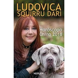 Horoscopo Chino 2018 / Ludovica Squirru Dari