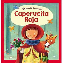 Un Mundo De Cuentos. Caperucita Roja (bibliotec Envío Gratis