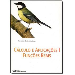 Cálculo E Aplicações: Funções Gerais - Vol.1