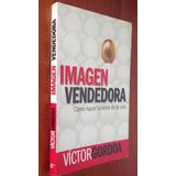 Imagen Vendedora, Como Hacer La Venta..., Víctor Gordoa.