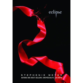Eclipse - Stephenie Meyer - Livro 03 - Saga Crepúsculo