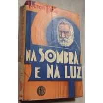 Livro Na Sombra E Na Luz - Victor Hugo 1948 - Feb Espirita