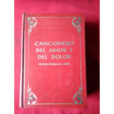 Cancionero Del Amor Y Del Dolor, Antologia Universal Poesia