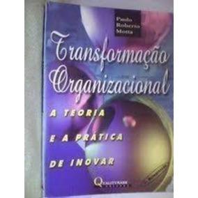 Livro Transformação Organizacional Paulo Roberto Motta