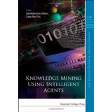 Knowledge Mining Using Intelligent Agents, 2010