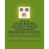 Livro Bible (five Books In Neo-verses Measured) Problems So